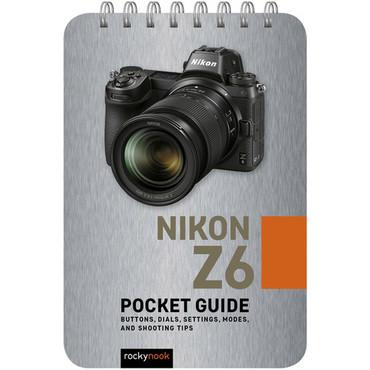 Rocky Nook Nikon Z6: Pocket Guide