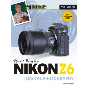 David D. Busch Nikon Z6 Guide to Digital Photography