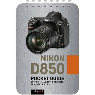 Rocky Nook Nikon D850: Pocket Guide