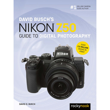 Rocky Nook David Busch's Nikon Z 50 Guide to Digital Photography