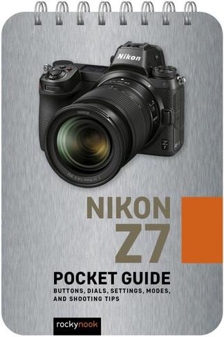 NIKON Z7: POCKET GUIDE