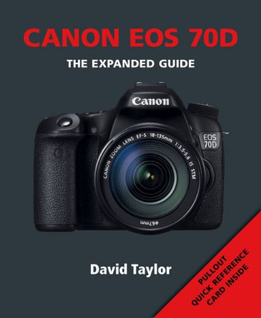 Canon EOS 70D (Expanded Guide)