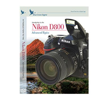 Introduction to the Nikon D800: Volume 2 - Advanced Topics