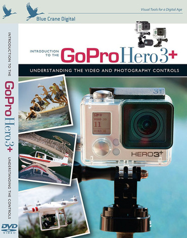 Blue Crane Digital Introduction to the GoPro Hero3+ Training DVD