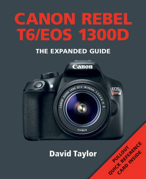 Canon EOS Rebel T6/ 1300D (Expanded Guide)