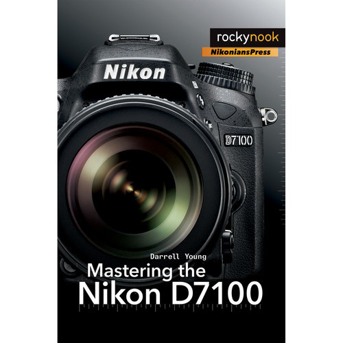 Darrell Young Book: Mastering the Nikon D7100