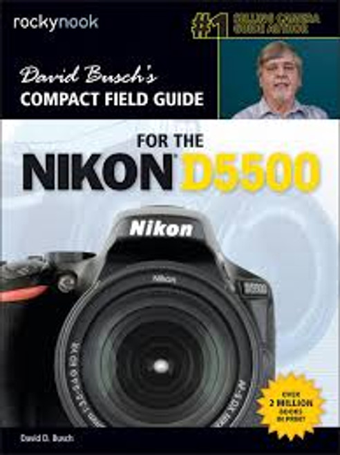 David D. Busch Book: Compact Field Guide for the Nikon D5500