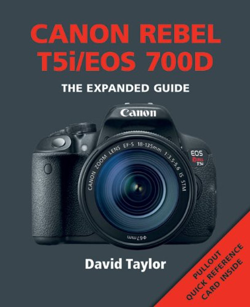 Canon Rebel T5i/EOS 700D (Expanded Guide)