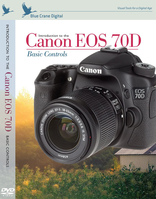 Blue Crane Digital DVD: Introduction to the Canon 70D Basic Controls
