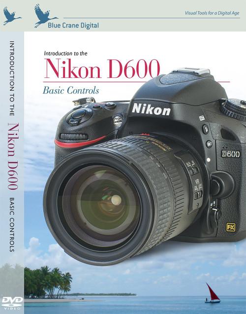 Introduction To Nikon D600 Basic Controls