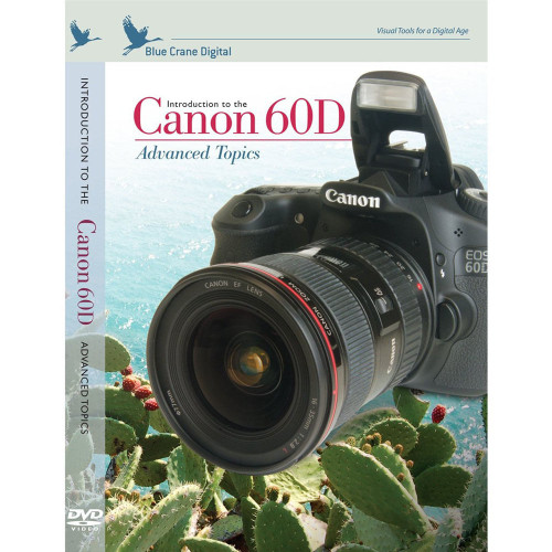 Blue Crane - Introduction To The Canon 60D DVD Advanced Topics