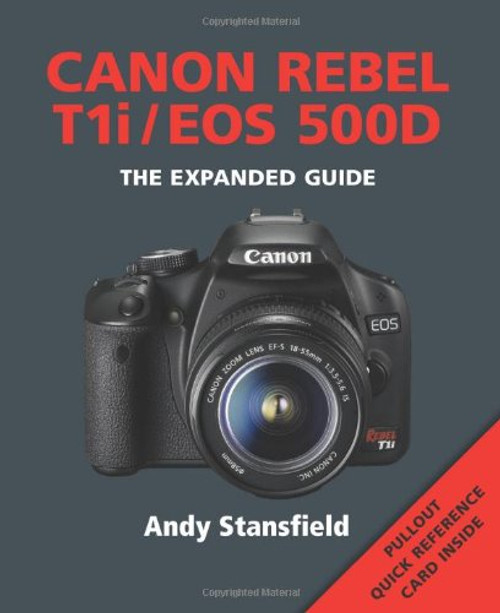 Canon Rebel T1i/EOS 500D Expanded Guide