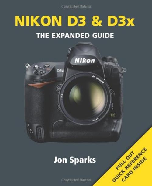 Nikon D3 & D3x Expanded Guide