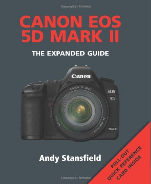 Canon EOS 5D Mark II Expanded Guide