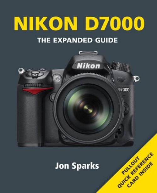 Nikon D7000 The Expanded Guide