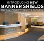 Banner Shields, Retractable Protective Screens