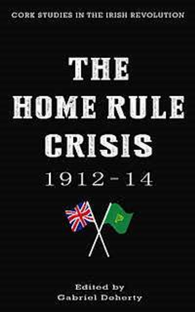 The Home Rule Crisis 1912-14