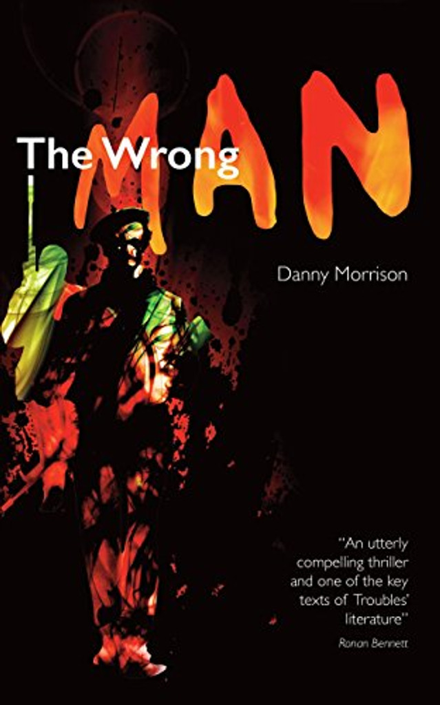 The Wrong  Man By Danny Morrison Signed by the author
