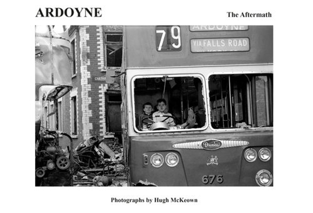 Ardoyne - The Aftermath:Photographs by Hugh McKeown foreward by Gerry Adams TD