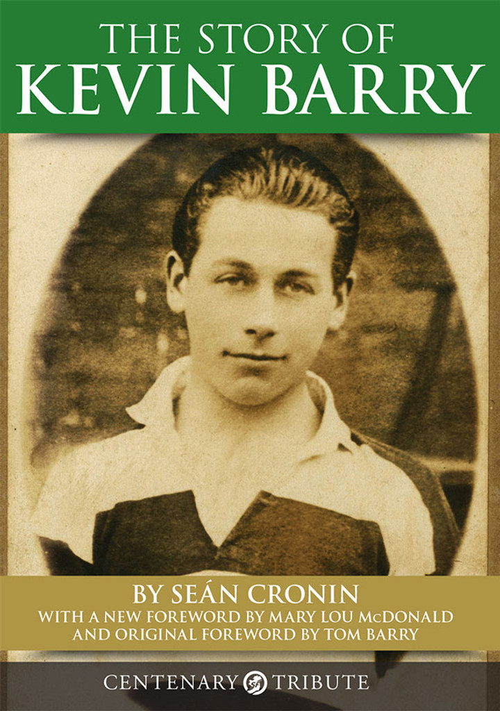 The Story of Kevin Barry - By Seán Cronin