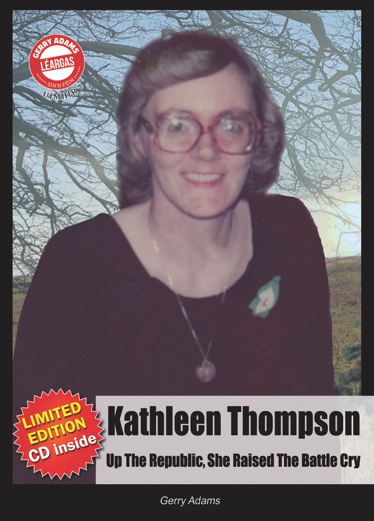 Kathleen Thompson - Up the Republic, She raised the battle cry Book By Gerry Adams with limited edition CD