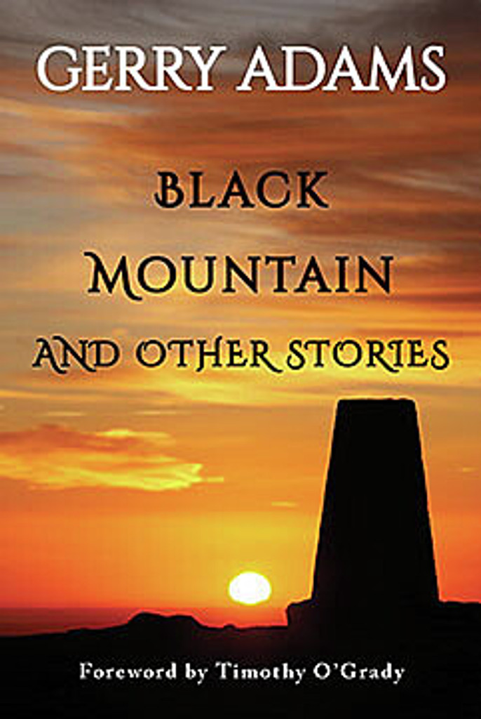 Black Mountain and other stories By Gerry Adams