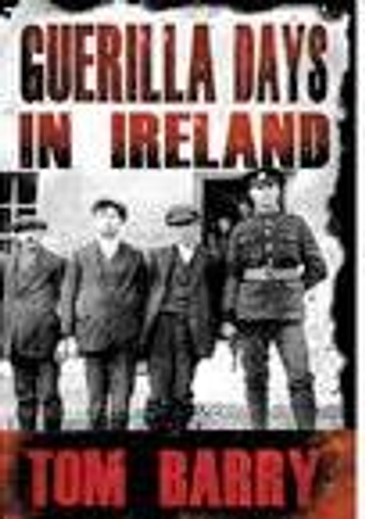 Guerilla Days in Ireland by Tom Barry