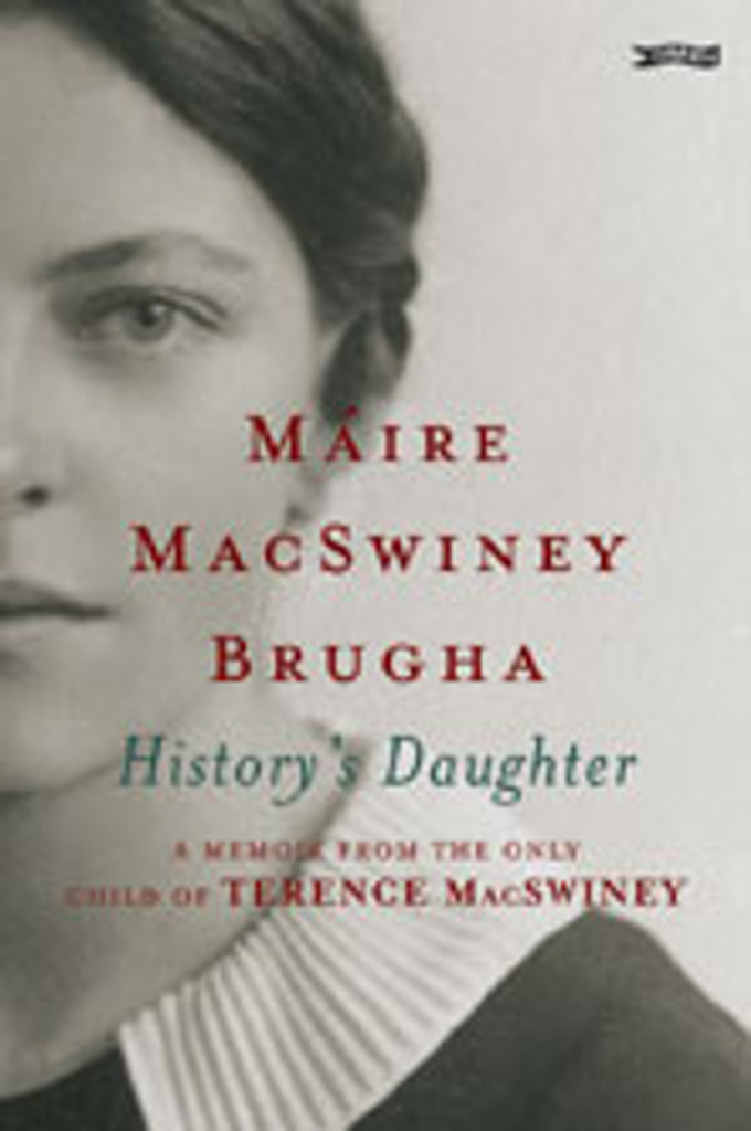 History's Daughter:  A Memoir from the only child of Terence MacSwiney