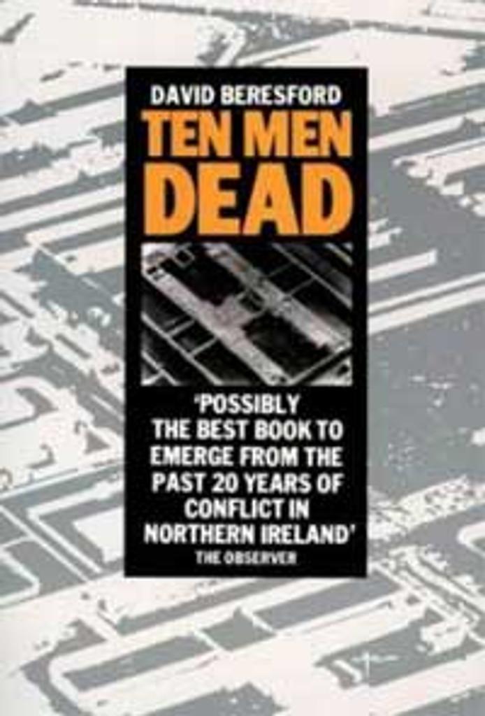 Ten Men Dead, David Beresford.
