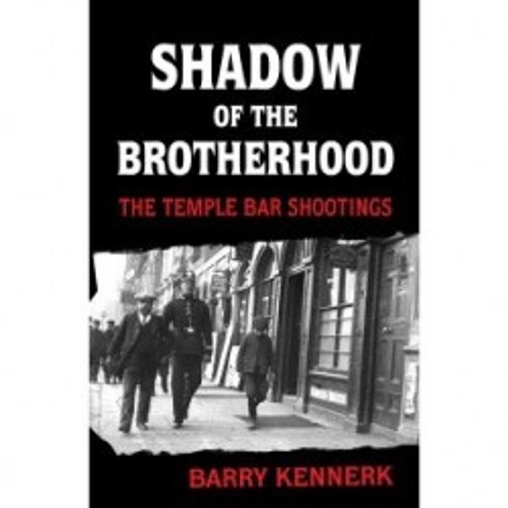 Shadow Of The Brotherhood Temple Bar Shootings