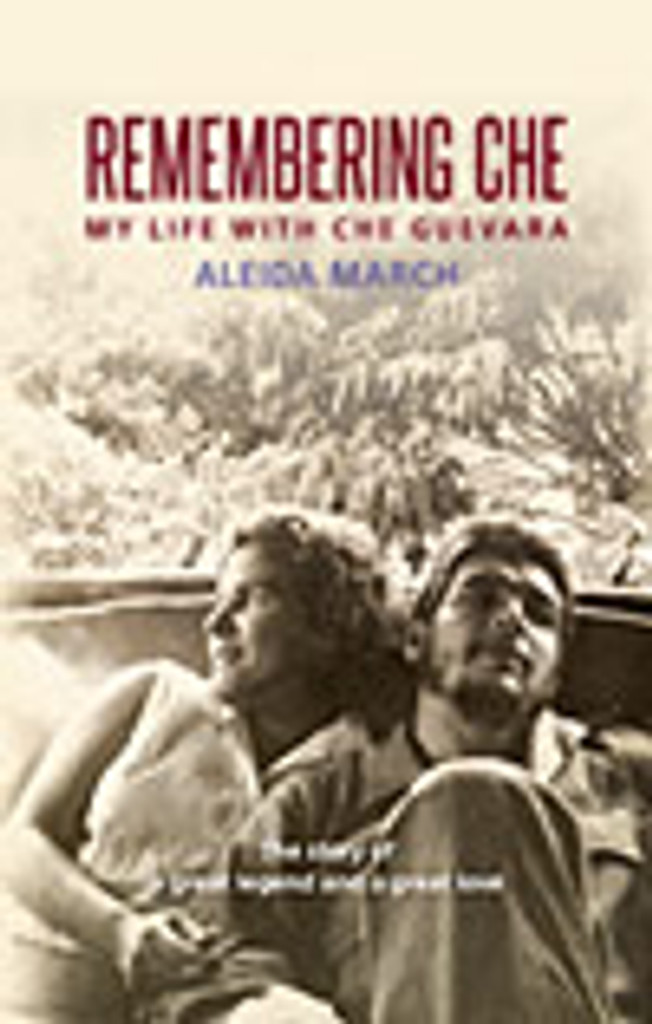 Remembering Che- My life with Che Guevara
