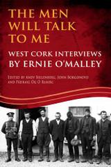 THE MEN WILL TALK TO ME (ERNIE O'MALLEY SERIES, WEST CORK BRIGADE)