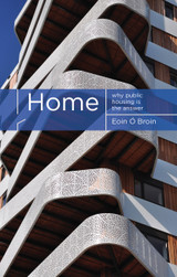 Eoin Ó Broin  May 2019  Home: Why Public Housing is the Answer examines the structural causes of our housing emergency, provides a detailed critique of government housing policy from the 1980s to the present and outlines a comprehensive, practical and radical alternative that would meet the housing needs of the many, not just the few.