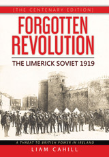 'Forgotten Revolution' The Limerick Soviet 1919 (Centenary Edition) Signed By Author