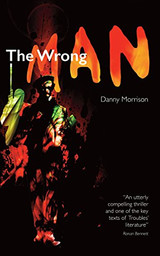 The Wrong  Man By Danny Morrison Signed By Danny