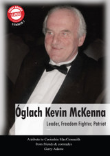 Óglach Kevin McKenna – Leader, Freedom Fighter, Patriot