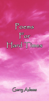 Poems for Hard Times By Gerry Adams