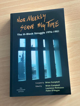 Nor Meekly Serve My Time: The H-Block Struggle 1976-1981