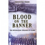 Blood On The Banner - The Republican Struggle In Clare