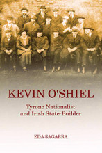 Kevin O'Shiel: Tyrone Nationalist and Irish State-Builder