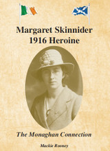 Margaret Skinnider 1916 Heroine, the Monaghan Connection