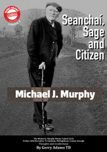 Michael J Murphy: Seanchaí, Sage and Citizen By Gerry  Adams TD