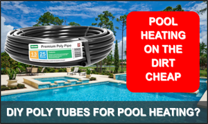 The Definitive Guide to DIY Poly Tube Solar Pool or Spa Heaters - by a Thermodynamics Expert