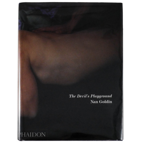 Nan Goldin: The Devil's Playground Texts by Nick Cave, Guido Costa, Enrique Juncosa, Catherine Lampert, Sharon Olds and Richard Price (First Edition)