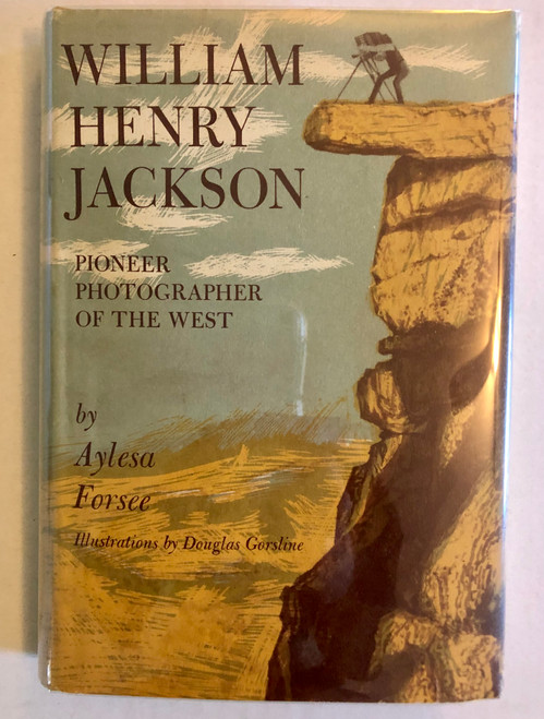 William Henry Jackson by Aylesa Forsee (First Edition)