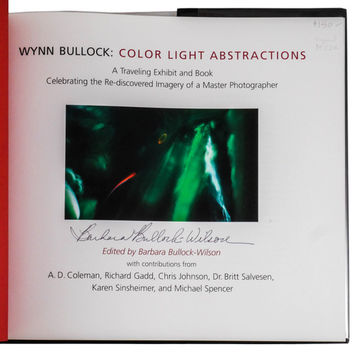 Wynn Bullock: Color Light Abstractions by Barbara Bullock-Wilson (First Edition, Signed Copy)