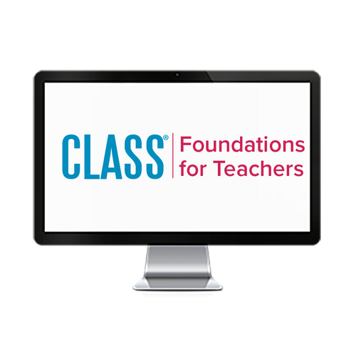 CLASS® Foundations for Teachers $39.99 - $199.99