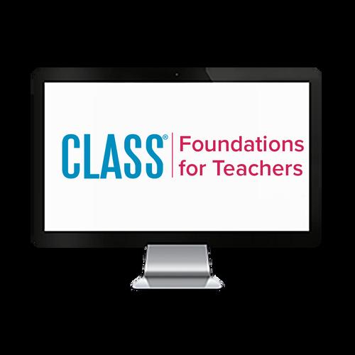 CLASS® Foundations for Teachers $39.99 - $199.99