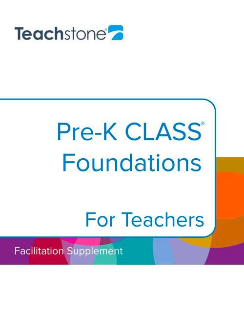 A Pre-K CLASS Foundations for Teachers Facilitation Supplement