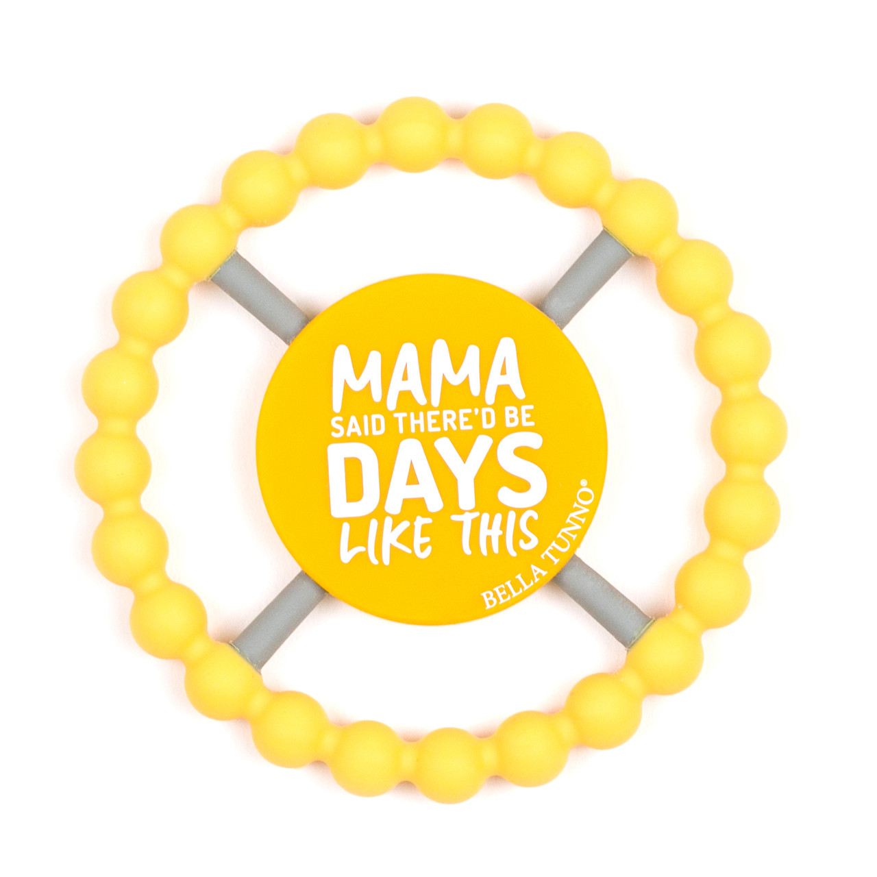 Happy Teether - MAMA SAID THERE'D BE DAYS LIKE THIS